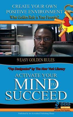 Activate Your Mind to Succeed: Action Changes Things Steven Lawrence Hill Sr.