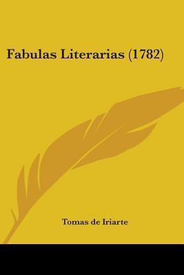 Fabulas Literarias (1782)  by  Tomás de Iriarte