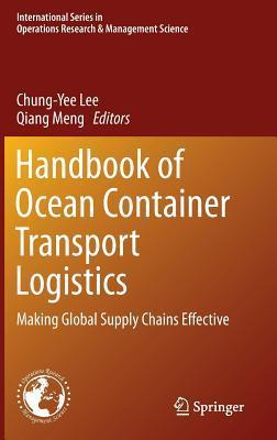 Handbook of Ocean Container Transport Logistics: Making Global Supply Chains Effective Chung-Yee Lee