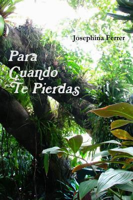 Para Cuando Te Pierdas Josephina Ferrer