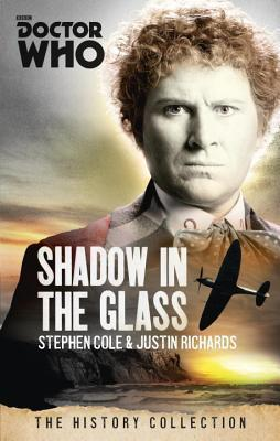 Doctor Who: The Shadow In The Glass: The History Collection Justin Richards