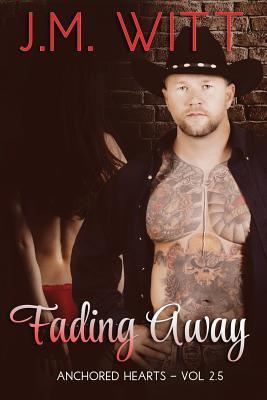 Fading Away (Anchored Hearts #2.5) J.M. Witt