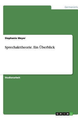 Sprechakttheorie - Ein Uberblick Stephanie Meyer