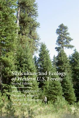 Silviculture and Ecology of Western U.S. Forests  by  John C. Tappeiner II
