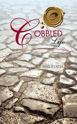 Cobbled Life H.M. Flath