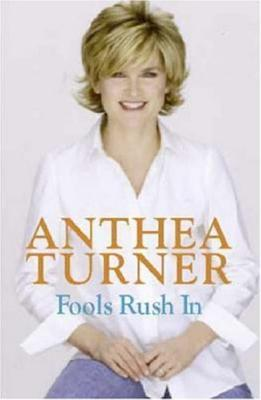 Fools Rush in Anthea Turner
