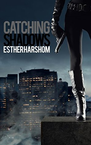 Catching Shadows  by  Esther Harshom