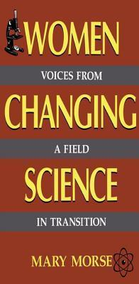 Women Changing Science  by  Mary Morse