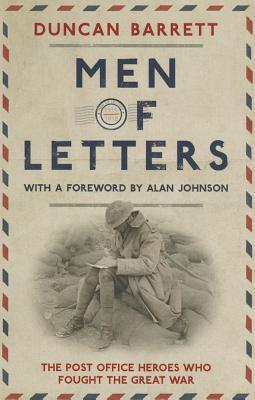 Men of Letters: The Post Office Heroes Who Fought the Great War  by  Duncan Barrett