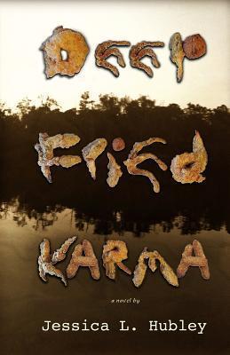 Deep Fried Karma  by  J.L. Hubley