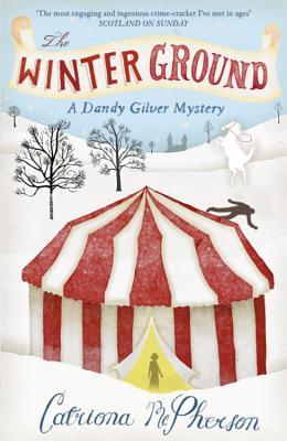 The Winter Ground (Dandy Gilver, #4) Catriona McPherson