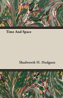 Metaphysic Of Experience  by  Shadworth H. Hodgson