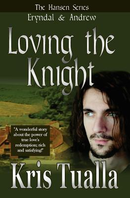 Loving the Knight: The Hansen Series: Eryndal & Andrew  by  Kris Tualla