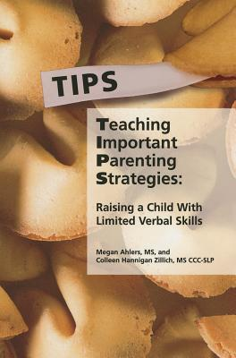 Teaching Important Parenting Strategies: Raising a Child with Limited Verbal Skills  by  Megan Ahlers