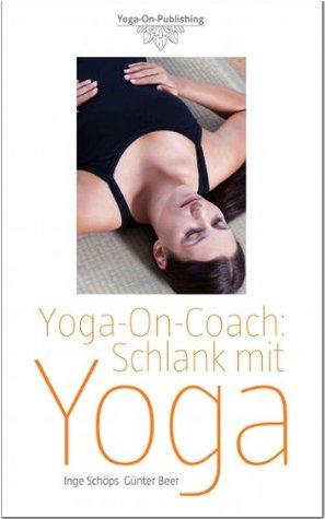 Yoga-On-Coach: Schlank mit Yoga  by  Inge Schöps