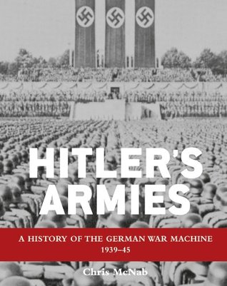 Hitlers Armies Chris McNab