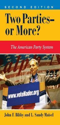 Two Parties--Or More?: The American Party System  by  John F. Bibby
