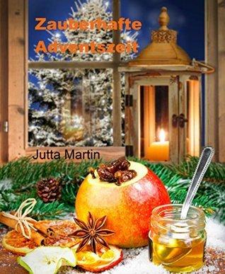 Zauberhafte Adventszeit Jutta Martin