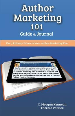Author Marketing 101 Guide and Journal C. Morgan Kennedy