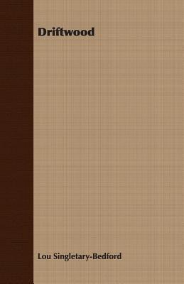 Driftwood Lou Singletary-Bedford