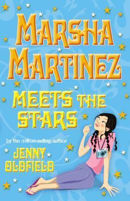 Marsha Martinez Meets The Stars  by  Jenny Oldfield