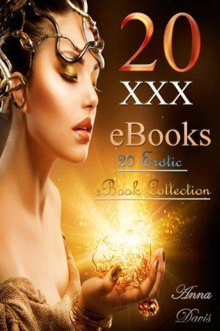 20 XXX eBooks: 20 Erotic eBook Collection  by  Anna Davis