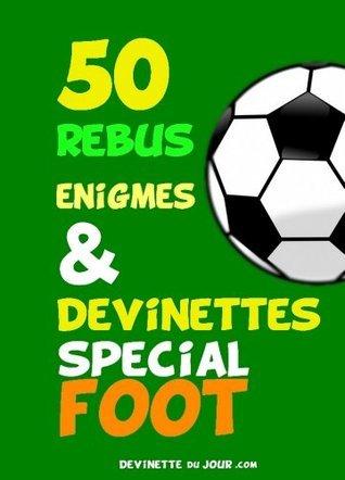 50 devinettes spécial Foot  by  Devinette du jour