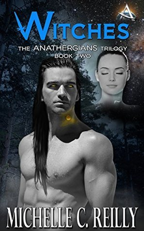 Witches (Anathergians Book 2) Michelle C. Reilly