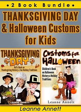 Thanksgiving Day & Halloween Customs for Kids. 2 Book Bundle (Book Bundle Compilation Collection Set) Leanne Annett