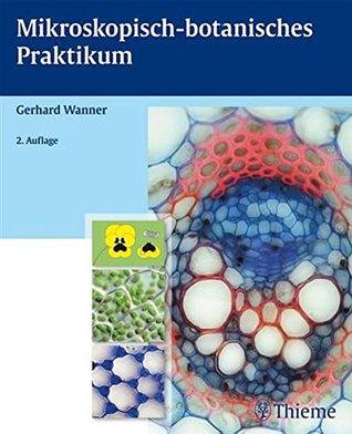 Mikroskopisch-botanisches Praktikum Gerhard Wanner
