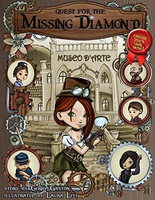Quest for the Missing Diamond (Choose Your Own Path Adventure in a Beautifully Illustrated Picture Book, for Ages 4-8) Gerry Gaston