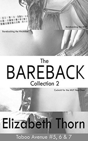 The Bareback Collection #2 The MILF (Taboo Avenue 5-7) Elizabeth Thorn
