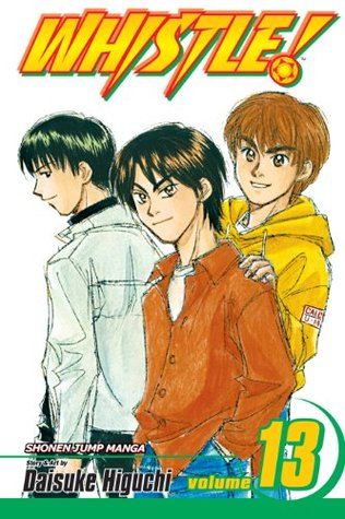 Whistle!, Vol. 13: Dance with the Fear: v. 13  by  Daisuke Higuchi