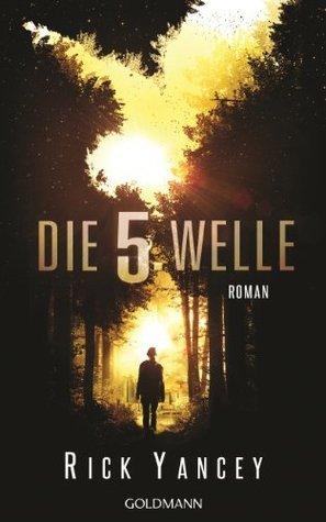Die 5. Welle (Die 5. Welle, #1)  by  Rick Yancey