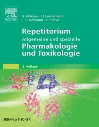 Repetitorium Allgemeine und spezielle Pharmakologie und Toxikologie Klaus Aktories