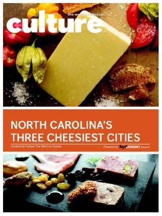 North Carolinas Three Cheesiest Cities (Culture: The Word on Cheese Book 6)  by  Culture: The Word on Cheese