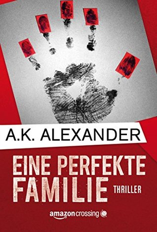 Eine perfekte Familie A.K. Alexander