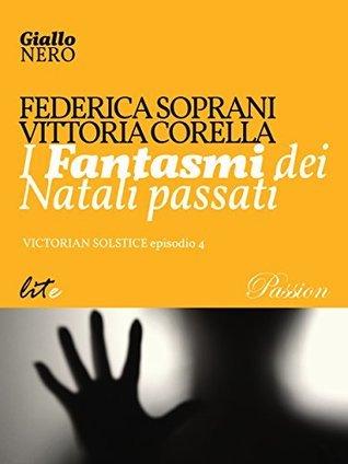 I Fantasmi dei Natali passati (Victorian Solstice Vol. 4)  by  Federica Soprani