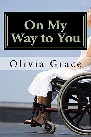 On My Way to You  by  Olivia  Grace