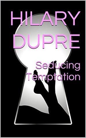 Seducing Temptation (The Portofino Tales Book 8)  by  Hilary Dupre