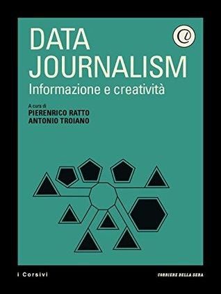 Data Journalism: Informazione e creatività  by  Antonio Troiano