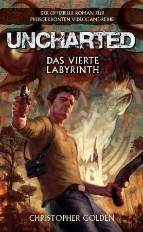 Uncharted Band 1: Das vierte Labyrinth  by  Christopher Golden