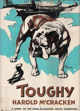 Toughy: Bulldog in the Arctic  by  Harold McCracken