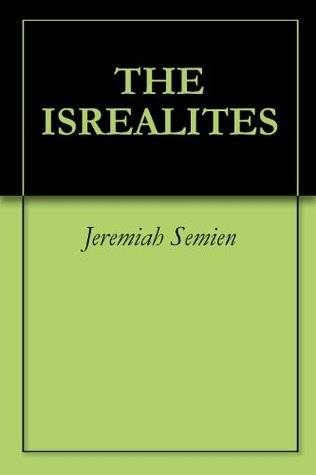 THE ISREALITES  by  Jeremiah Semien