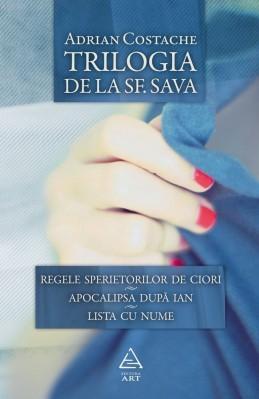 Trilogia de la Sf. Sava  by  Adrian Costache
