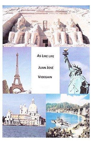 As like life.  by  Juan José Videgain