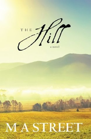 The Hill  by  M.A. Street