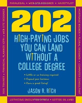 202 High-Paying Jobs You Can Land without a College Degree Jason R. Rich
