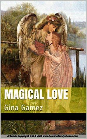 Magical Love: Gina Gamez  by  gina Gamez