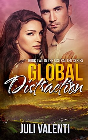 Global Distraction (Distracted #2)  by  Juli Valenti